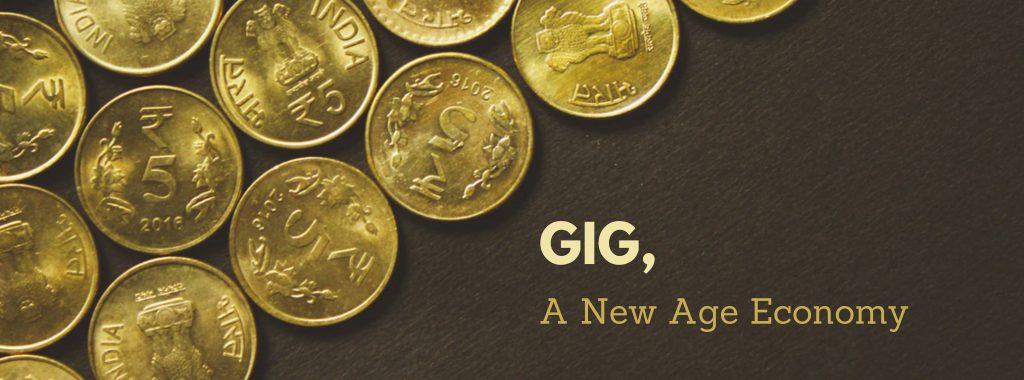 Gig, a new age economy.