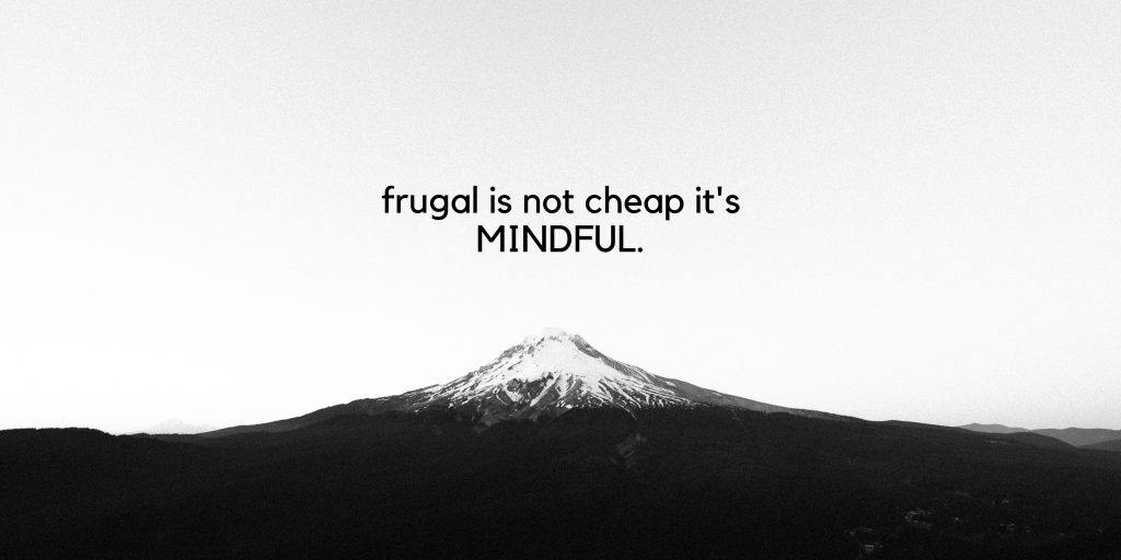frugal is not cheap its mindful